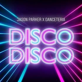 JASON PARKER X DANCETERIA - DISCO DISCO